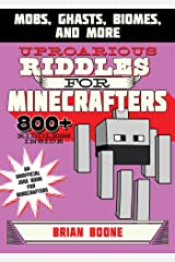 Uproarious Riddles for Minecrafters: Mobs, Ghasts, Biomes, and More (Jokes for Minecrafters) (English Edition) eBook Kindle