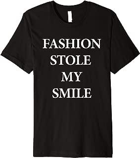 Fashion Stole My Smile Shirt