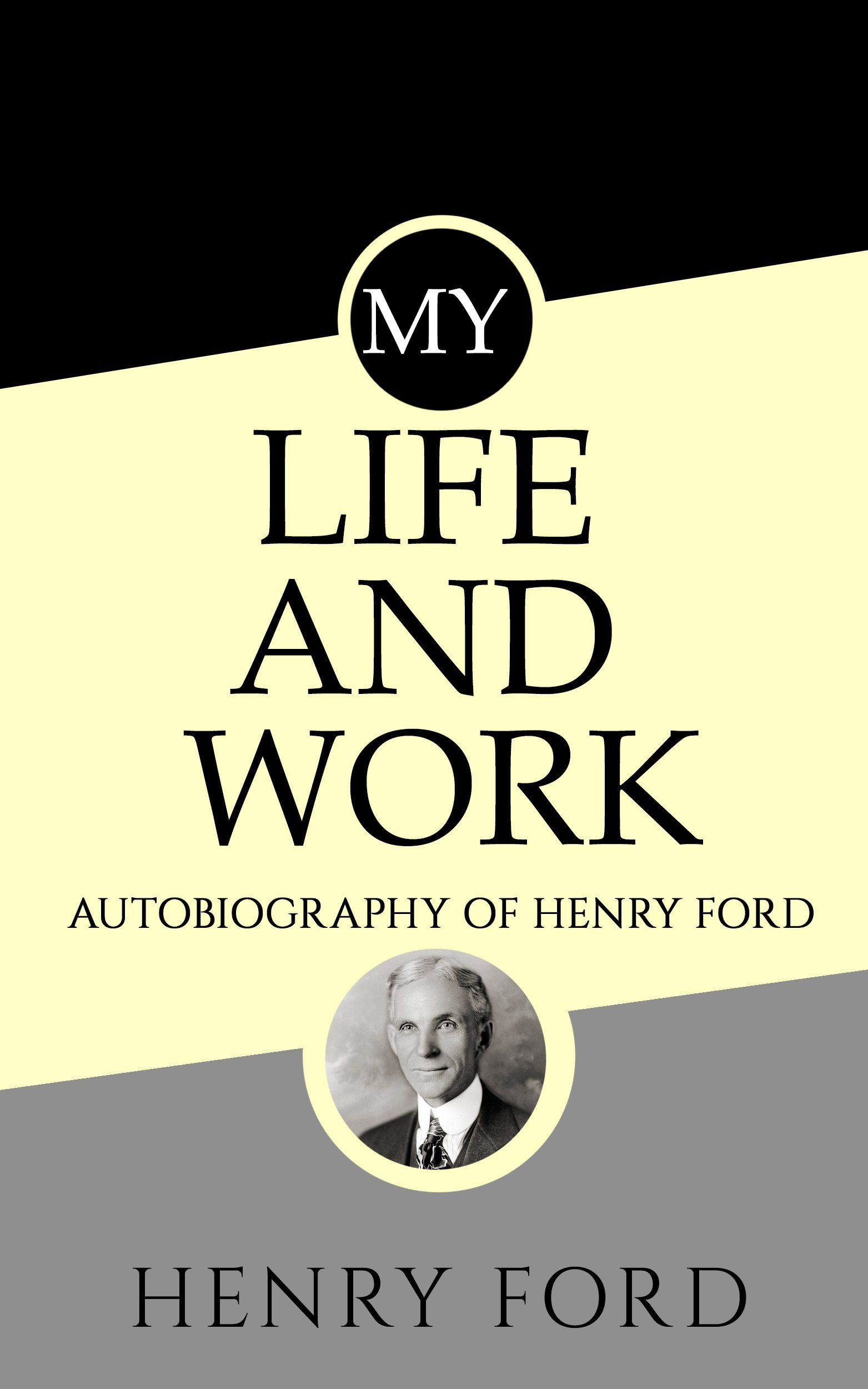 My Life and Work (Illustrated): Autobiography of Henry Ford