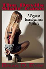The Devils Stair Case: A Pegasus Investigations Mystery (The Pegasus Investigations Mysteries Book 4) Kindle Edition