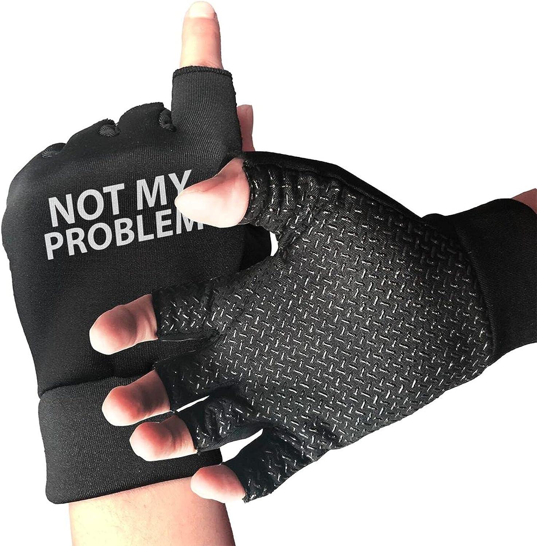 Not My Problem Non-Slip Working Gloves Breathable Sunblock Fingerless Gloves For Women Men