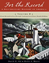 For the Record: A Documentary History of America: From Reconstruction through Contemporary Times (Fourth Edition)  (Vol. 2)