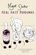 Real Fast Puddings: Over 200 Desserts, Savouries and Sweet Snacks in 30 Minutes
