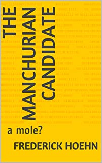 The Manchurian Candidate: a mole? (English Edition)