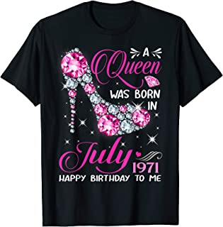 Queens are born in July 1971 T Shirt 48th Birthday Shirt
