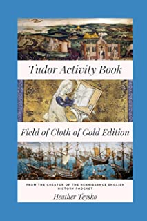 The Tudor Activity Book: Field of Cloth of Gold Edition
