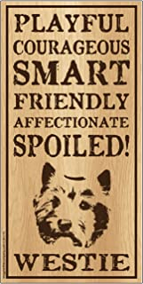 "Imagine This Westie""Spoiled!"" Wood Sign"