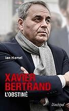 Xavier Bertrand, l'obstiné