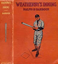 Weatherby's Inning: A Story of College Life and Baseball (Erskine series #2)