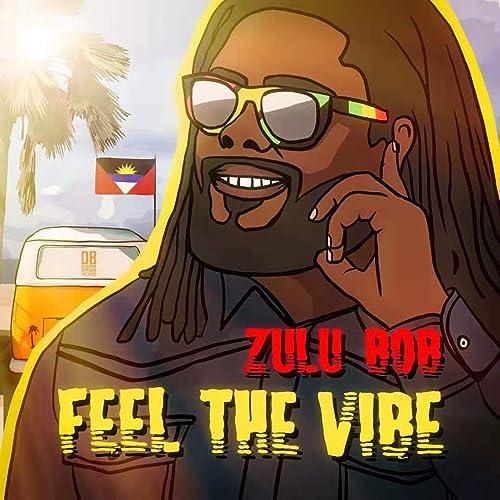 Feel The Vibe von Zulu Bob bei Amazon Music - Amazon.de