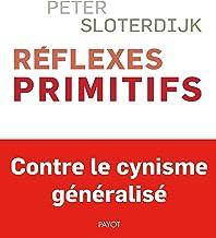 Livres Réflexes primitifs: Considérations psychopolitiques sur les inquiétudes européennes PDF