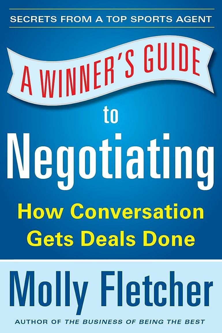 良さヒゲクジラエキスA Winner's Guide to Negotiating: How Conversation Gets Deals Done (English Edition)