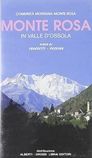 Monte Rosa in valle d'Ossola. Con videocassetta