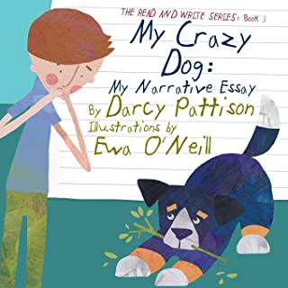 My Crazy Dog: My Narrative Essay (The Read and Write Series Book 3) (Volume 3)