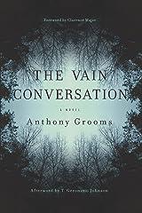 The Vain Conversation: A Novel (Story River Books) Kindle Edition