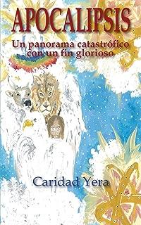 Apocalipsis: Un panorama catastrófico, con un fin glorioso (Spanish Edition)