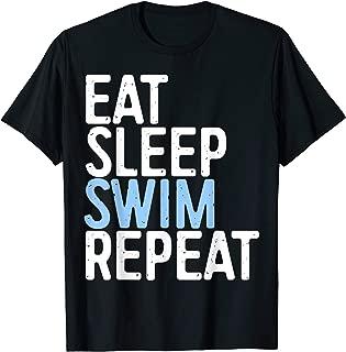 Eat Sleep Swim Repeat T-Shirt Swimmer Gift Shirt T-Shirt