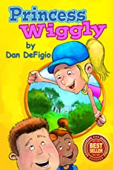 Princess Wiggly: Exercise and nutrition for children Kindle Edition