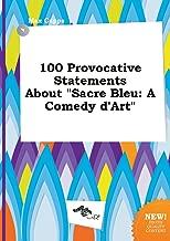 100 Provocative Statements about Sacre Bleu: A Comedy D'Art