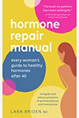 Hormone Repair Manual: Every Woman's Guide to Healthy Hormones After 40 (English Edition) Formato Kindle