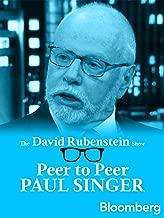 Paul Singer Peer to Peer: The David Rubenstein Show - Bloomberg