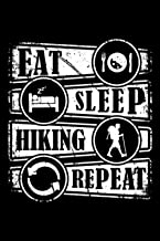 Eat Sleep Hiking Repeat: Unique hikers journal