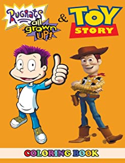 Rugrats, All Grown Up! and Toy Story Coloring Book: 2 in 1 Coloring Book for Kids and Adults, Activity Book, Great Starter Book for Children with Fun, Easy, and Relaxing Coloring Pages