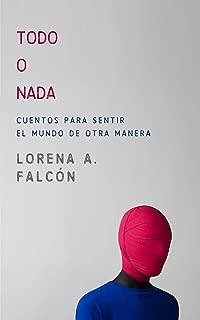 Todo o nada: Cuentos para sentir el mundo de otra manera (Spanish Edition)