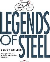 Legends of Steel: Passion Vintage: Rennen, Räder und Rouleure (German Edition)