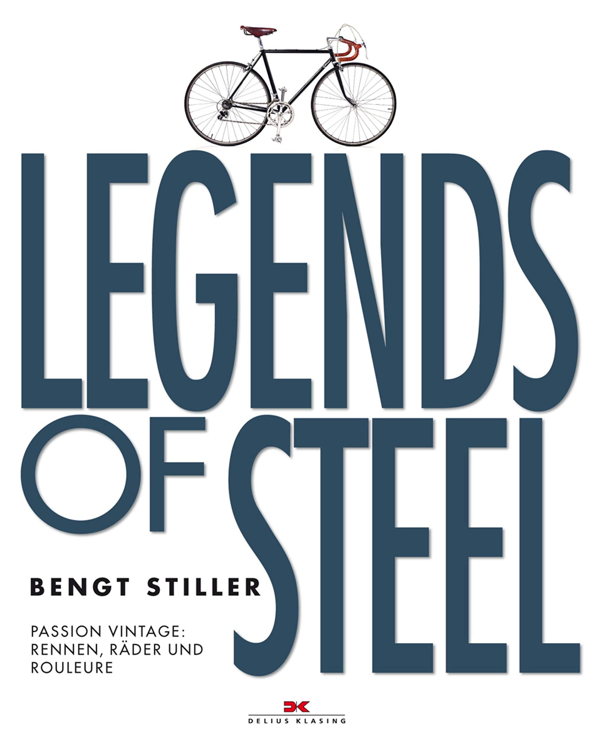 Legends of Steel: Passion Vintage: Rennen, Räder und Rouleure (German Edition)