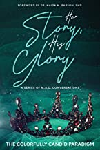 Her Story, His Glory: A Series of M.A.D. Conversations(TM)