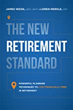 The New Retirement Standard: Powerful Planning Techniques To Live Financially Free In Retirement
