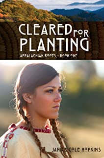 Cleared For Planting (Appalachian Roots Book 1)