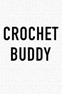 Crochet Buddy: A 6x9 Inch Matte Softcover Journal Notebook With 120 Blank Lined Pages And A Funny Friendship Cover Slogan