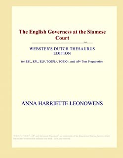 The English Governess at the Siamese Court (Webster's Dutch Thesaurus Edition)