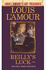 Reilly's Luck (Louis L'Amour's Lost Treasures): A Novel Kindle Edition
