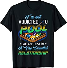 Funny Billiards Lovers TShirt I'm Not Addicted To Pool Gifts T-Shirt