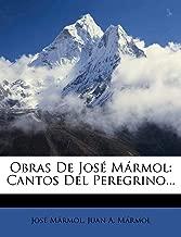 Obras De José Mármol: Cantos Del Peregrino... (Spanish Edition)