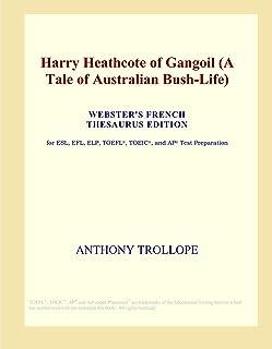 Harry Heathcote of Gangoil (A Tale of Australian Bush-Life) (Webster's French Thesaurus Edition)