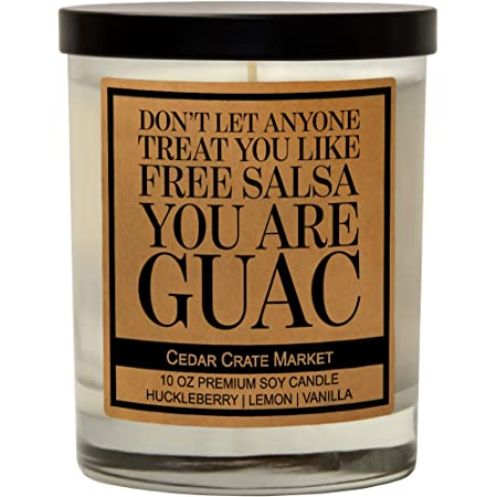 Don't Let Anyone Treat You Like Free Salsa, You are Guac - Funny Candles for Women Gift, Funny Birthday Gifts for Women, Female Friend, Best Friends Candle, Friendship Candle Gifts, Inspirational