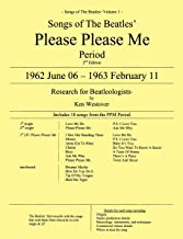 Songs of The Beatles' Please Please Me Period, 1962 June 06 – 1963 February 11: Research for Beatleologists