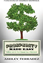 Prosperity Made Easy: 3 Keys to Financial Freedom