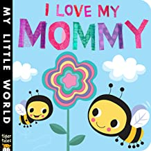 I Love My Mommy (My Little World)