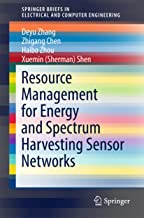 Resource Management for Energy and Spectrum Harvesting Sensor Networks (SpringerBriefs in Electrical and Computer Engineering)