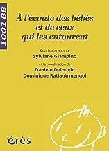 A l'Г©coute des bГ©bГ©s et de ceux qui les entourent - 1001 bb nВ°81 (Mille et un bГ©bГ©s) (French Edition)