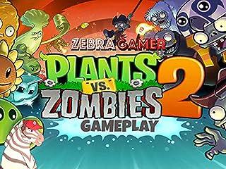 Clip: Plants vs. Zombies 2 Gameplay - Zebra Gamer