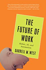 The Future of Work: Robots, AI, and Automation Kindle Edition