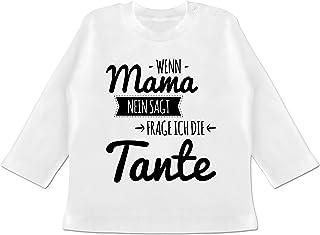 Shirtracer Sprüche Baby - Wenn Mama Nein SAGT frag ich die Tante - Baby T-Shirt Langarm