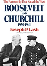 Roosevelt and Churchill: The Partnership That Saved the West, 1939-1941