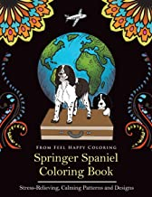 Springer Spaniel Coloring Book: Fun Springer Spaniel Coloring Book for Adults and Kids 10+